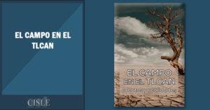 Lee más sobre el artículo El campo en el TLCAN: cuentos y realidades