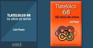 Lee más sobre el artículo Tlatelolco 68: 52 años de mitos