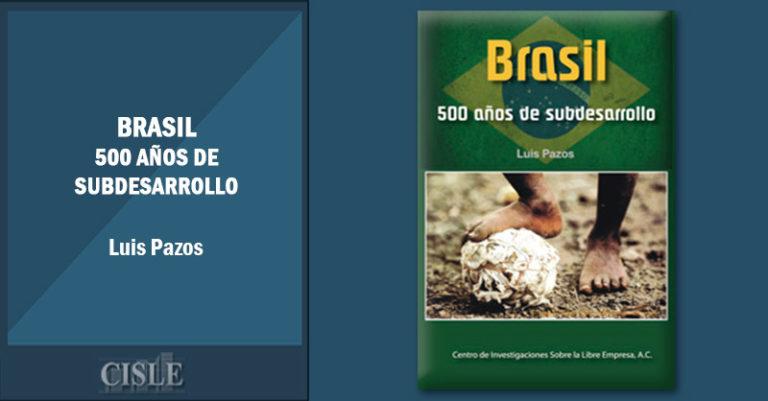 Brasil: 500 años de subdesarrollo