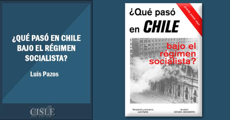 ¿Qué pasó en Chile bajo el régimen socialista?