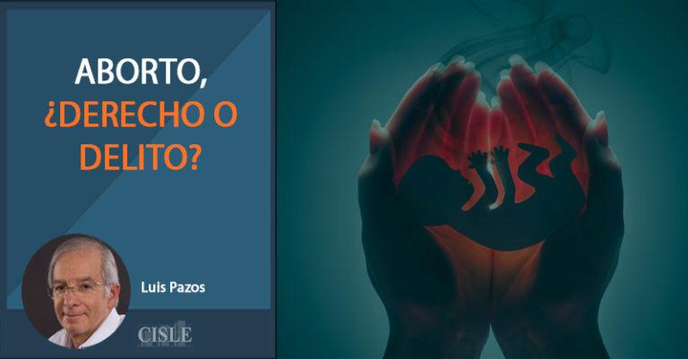 Aborto, ¿derecho o delito?