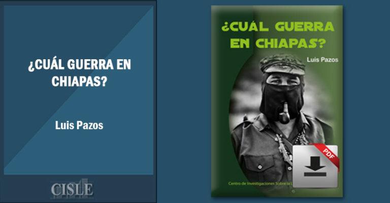 ¿Cuál guerra en Chiapas?