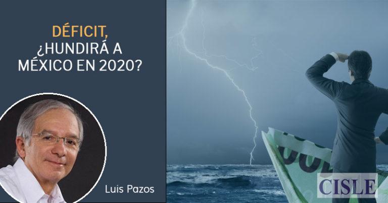 Déficit, ¿hundirá a México en 2020?