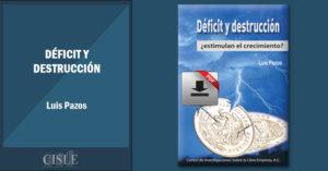 Déficit y destrucción, ¿estimulan el crecimiento?
