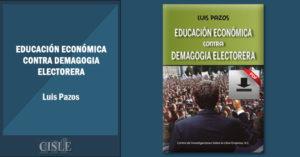 Lee más sobre el artículo Educación económica contra demagogia electorera