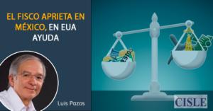 El fisco aprieta en México, en EUA ayuda