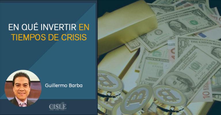 En qué invertir en tiempos de crisis
