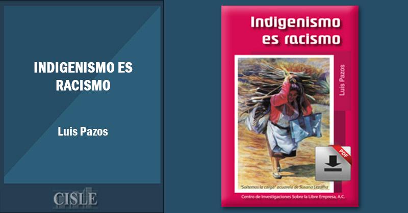 En este momento estás viendo Indigenismo es racismo
