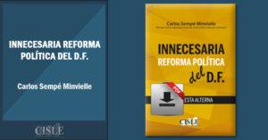 Innecesaria reforma política del D. F.