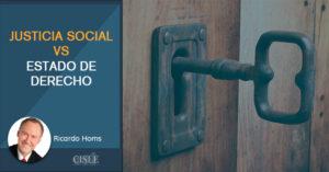 Justicia social vs Estado de Derecho