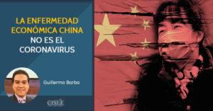 La enfermedad económica china no es el coronavirus
