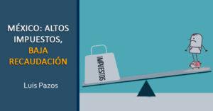 Lee más sobre el artículo México: altos impuestos, baja recaudación
