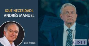 ¡Qué necesidad!, Andrés Manuel