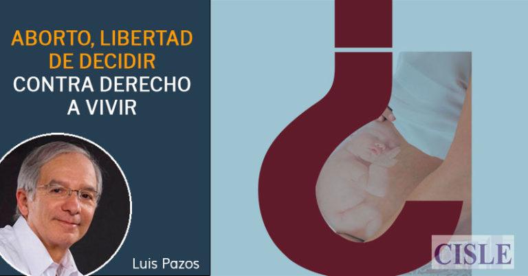 Aborto, libertad de decidir contra derecho a vivir