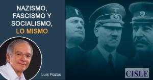 Nazismo, fascismo y socialismo, lo mismo