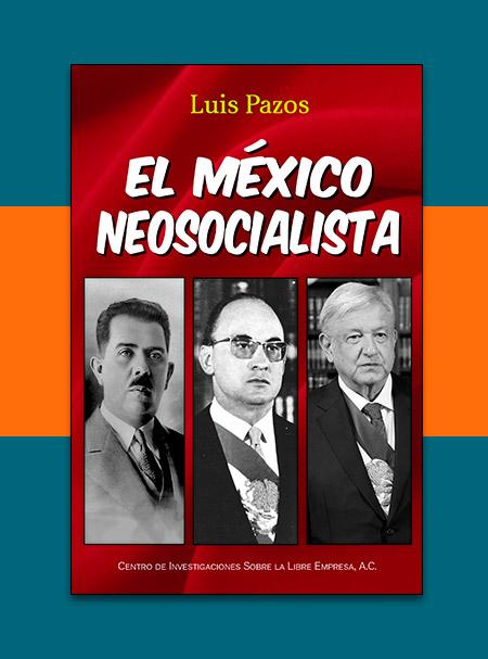 El México Neosocialista Monografía