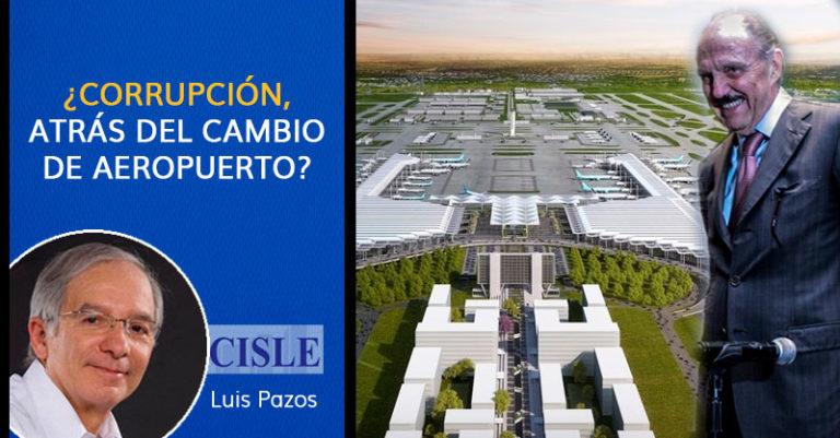 ¿Corrupción, atrás del cambio de aeropuerto?