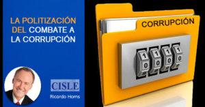 Lee más sobre el artículo La politización del combate a la corrupción
