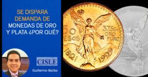 Lee más sobre el artículo Se dispara demanda de monedas de oro y plata ¿Por qué?