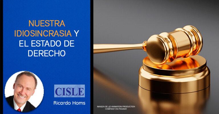 Nuestra idiosincracia y el Estado de Derecho