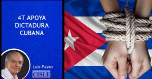Lee más sobre el artículo 4T apoya dictadura cubana