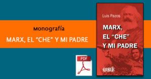 """Lee más sobre el artículo Marx, el """"che"""" y mi padre"""