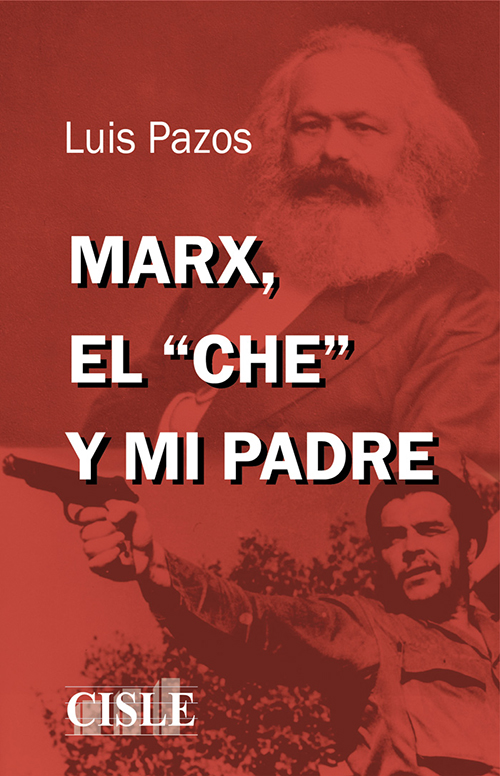 """Marx, el """"che"""" y mi padre"""