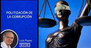 Lee más sobre el artículo Politización de la corrupción