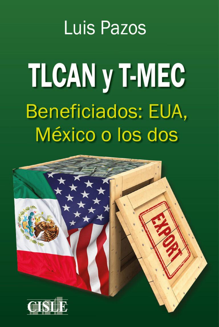 Lee más sobre el artículo TLCAN y T-MEC. Beneficiados: EUA, México o los dos